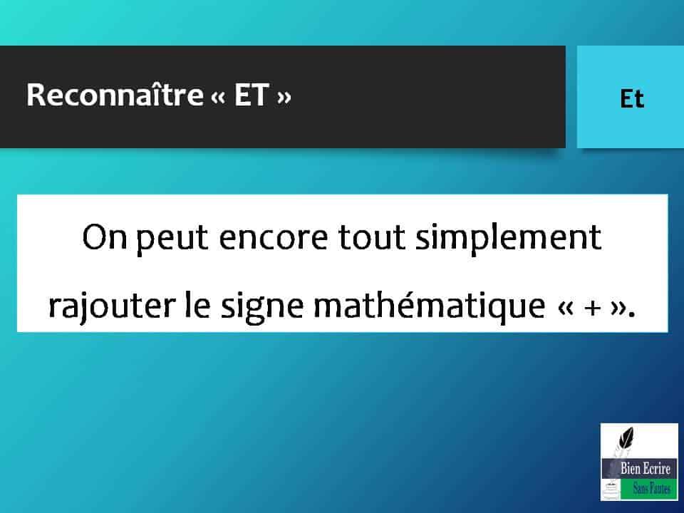 Reconnaître « ET » On peut encore tout simplement rajouter le signe mathématique « + ».
