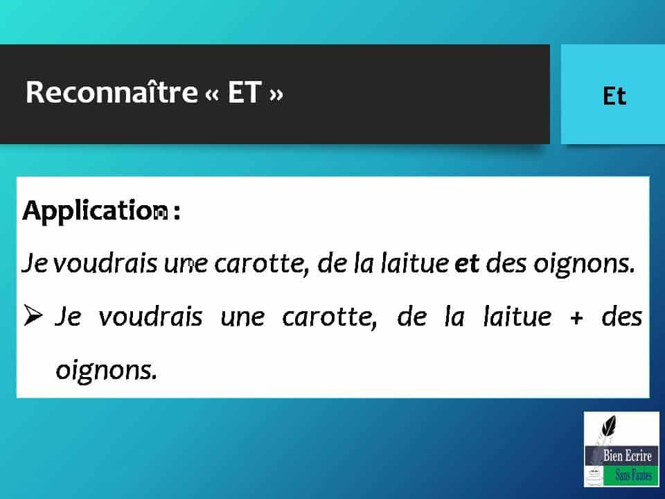 Reconnaître « ET » Application : Je voudrais une carotte, de la laitue et des oignons.  Je voudrais une carotte, de la laitue + des oignons.