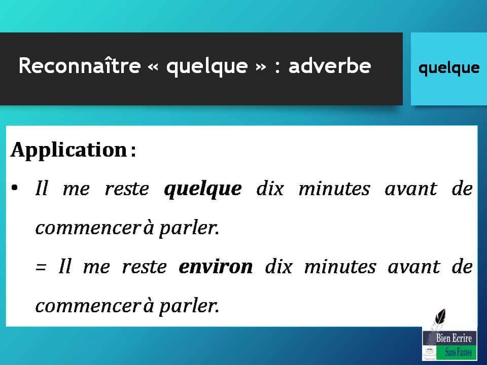 Application : • Il me reste quelque dix minutes avant de commencer à parler. = Il me reste environ dix minutes avant de commencer à parler.