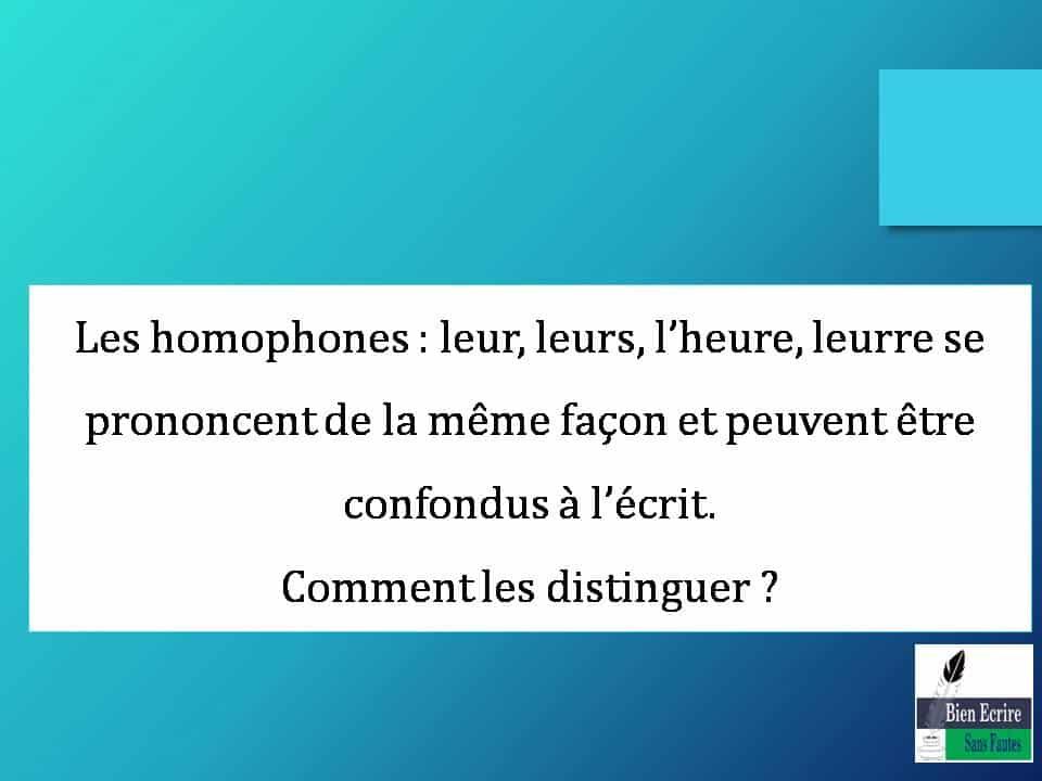 Les homophones : leur, leurs, l'heure, leurre se prononcent de la même façon et peuvent être confondus à l'écrit. Comment les distinguer ?