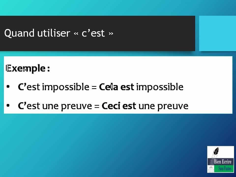Exemple : • C'est impossible = Cela est impossible • C'est une preuve = Ceci est une preuve
