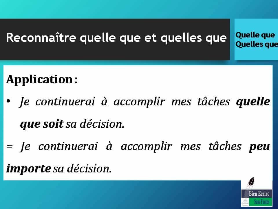Application: Je continuerai à accomplir mes tâches quelle que soit sa décision. = Je continuerai à accomplir mes tâches peu importe sa décision.