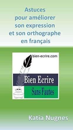 Astuces pour améliorer son orthographe et son expression en français