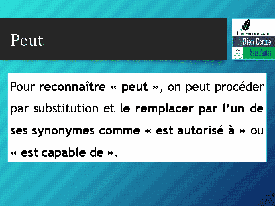 Pour reconnaître « peut », on peut procéder par substitution et le remplacer par l'un de ses synonymes comme « est autorisé à » ou « est capable de ».