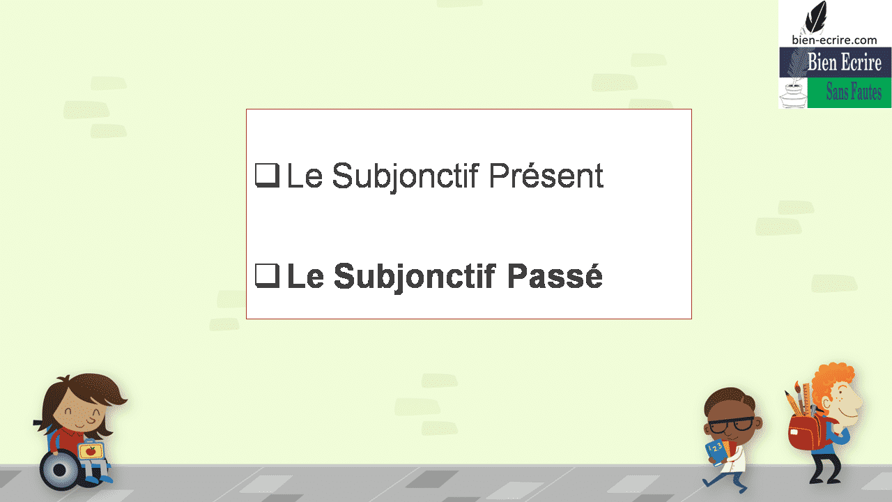 Le Subjonctif Présent Le Subjonctif Passé