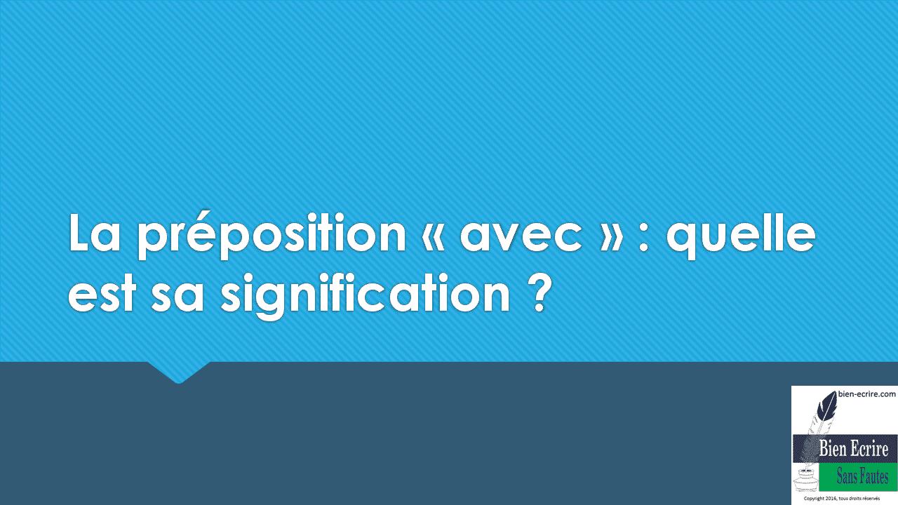 La préposition « avec » : quelle est sa signification ?