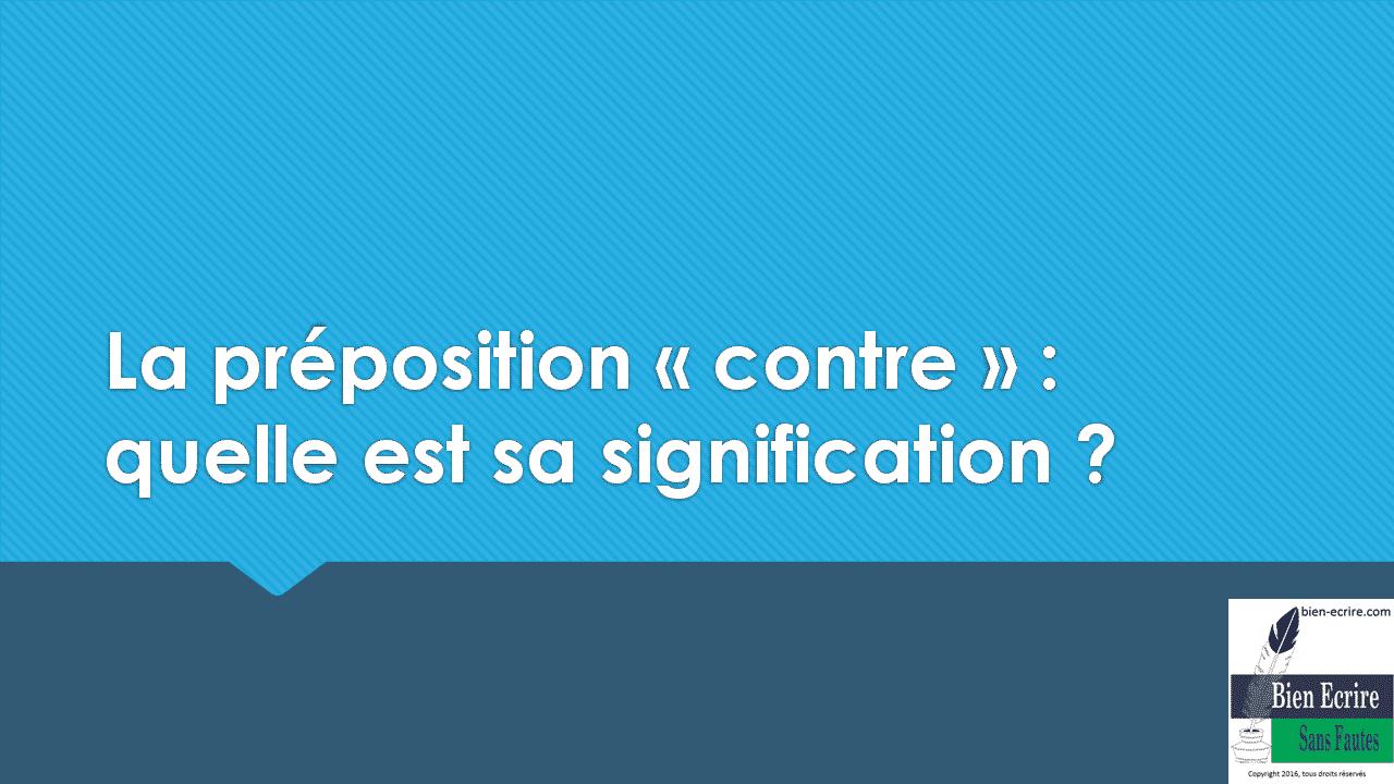 La préposition « contre » : quelle est sa signification ?