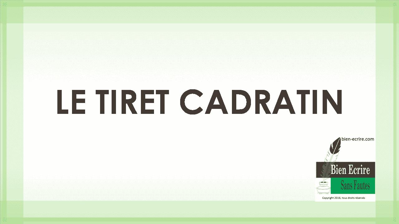 LE TIRET CADRATIN