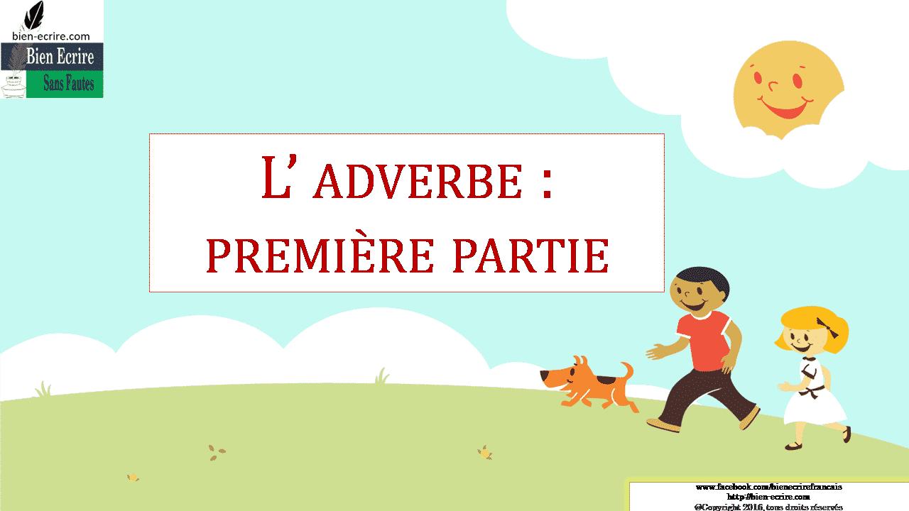 L' adverbe : première partie