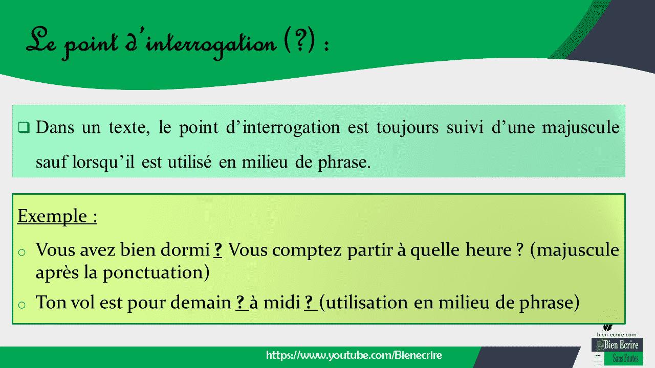  Dans un texte, le point d'interrogation est toujours suivi d'une majuscule sauf lorsqu'il est utilisé en milieu de phrase.