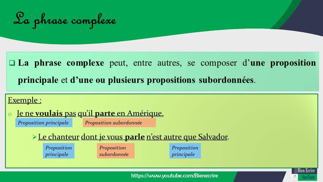  La phrase complexe peut, entre autres, se composer d'une proposition principale et d'une ou plusieurs propositions subordonnées.