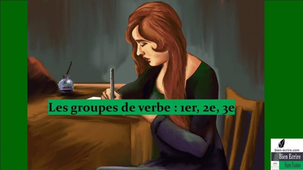 Les groupes de verbe : 1er, 2e, 3e