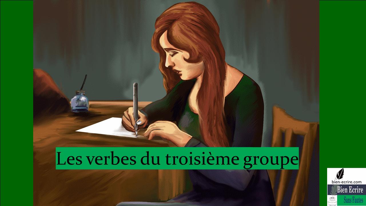 Les verbes du troisième groupe : première partie