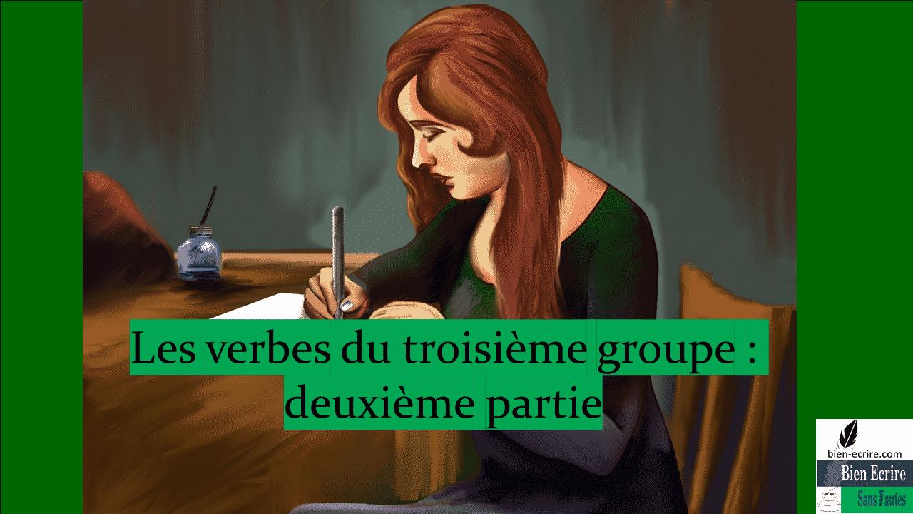 Les verbes du troisième groupe deuxième partie