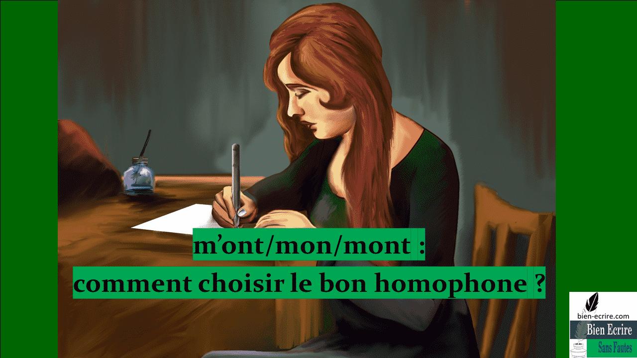 m'ont/mon/mont : comment choisir le bon homophone ?