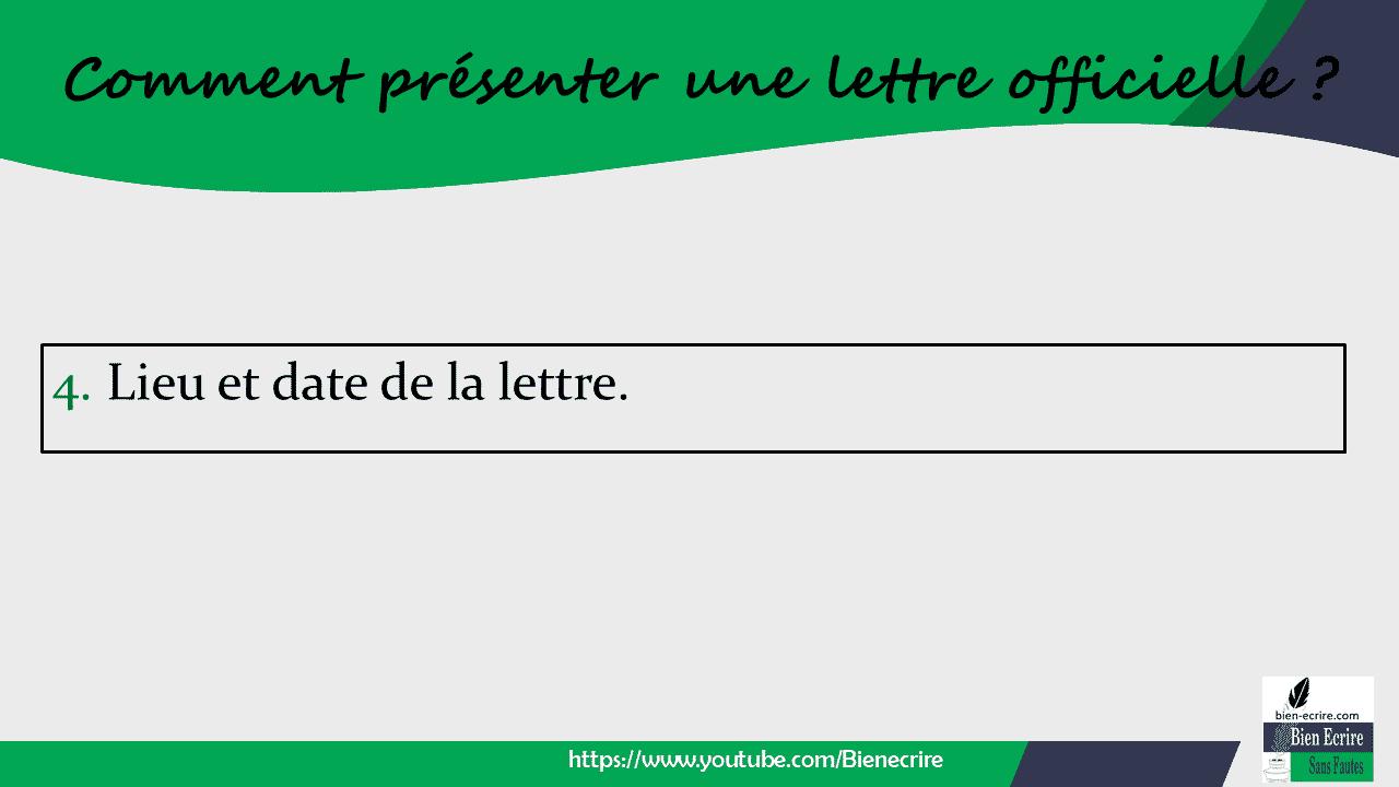 4. Lieu et date de la lettre.