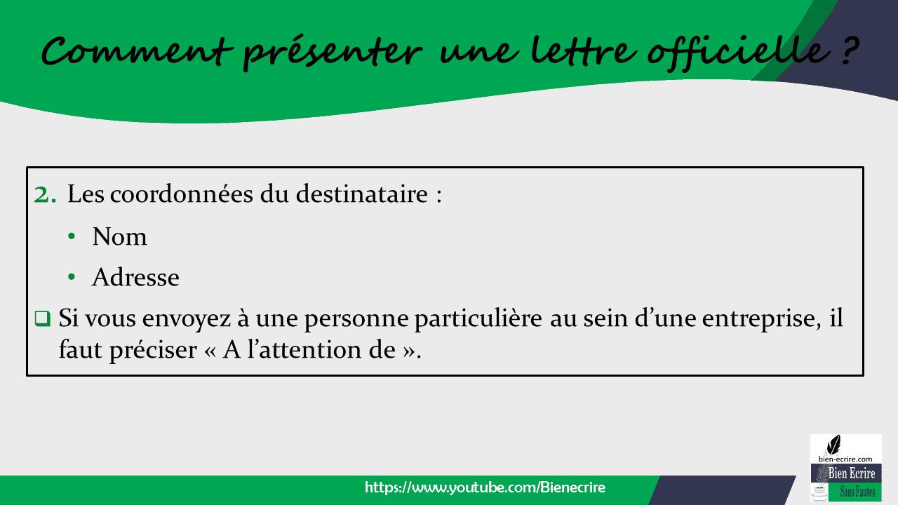 2. Les coordonnées du destinataire : • Nom • Adresse ❑ Si vous envoyez à une personne particulière au sein d'une entreprise, il faut préciser « A l'attention de ».