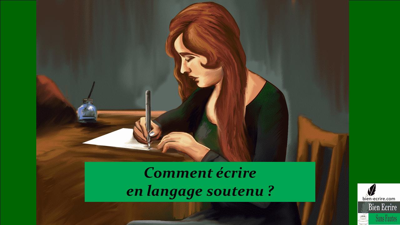 Comment écrire en langage soutenu ?