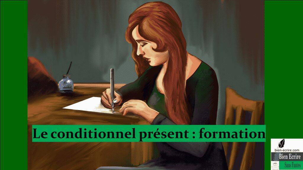 Le conditionnel présent : formation