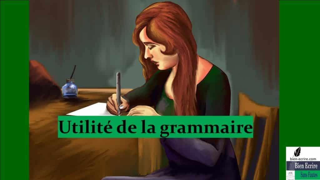 Utilité de la grammaire Définition