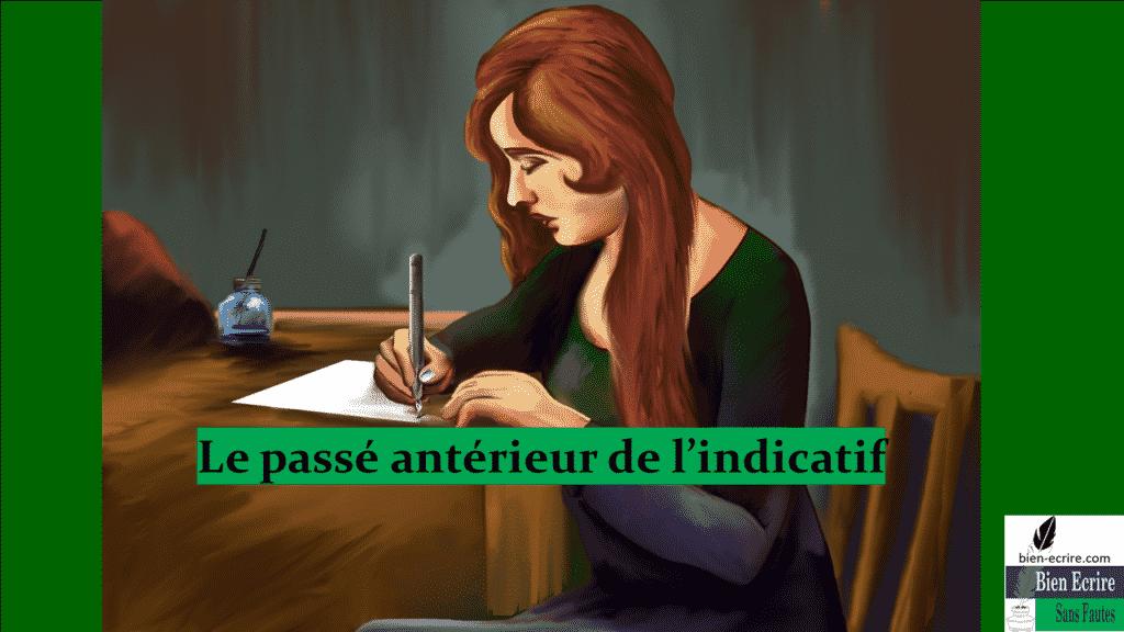 Le passé antérieur de l'indicatif – conjugaison du passé antérieur de l'indicatif