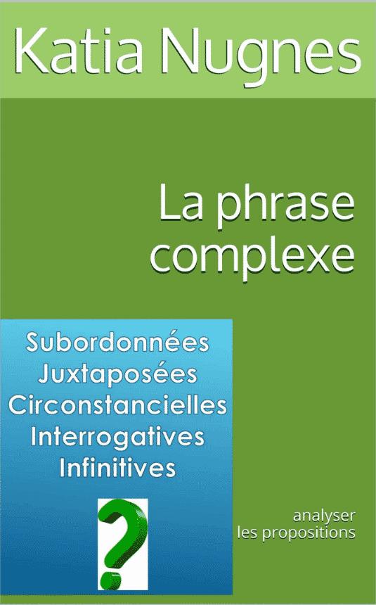 La phrase complexe : analyser les propositions