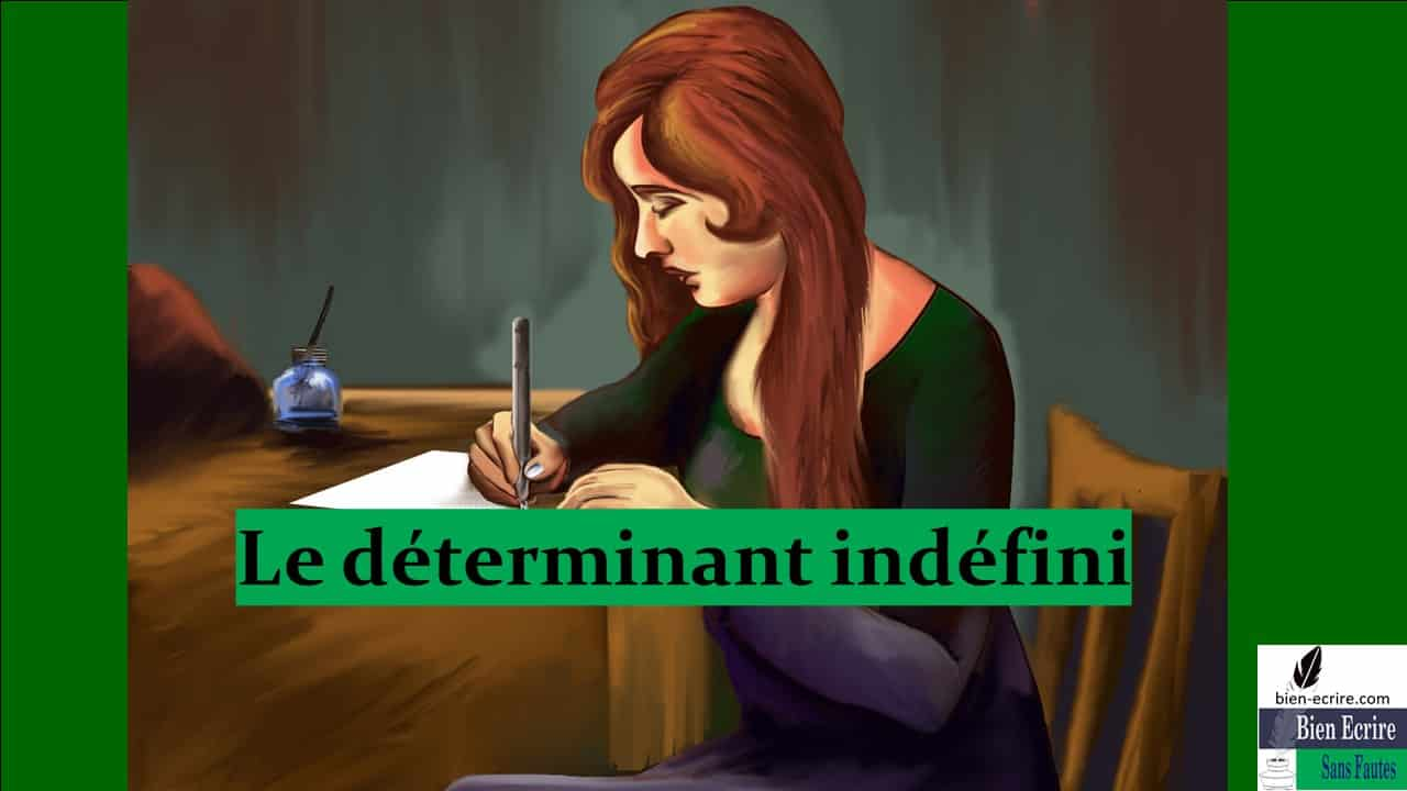Déterminant 12 – indéfini