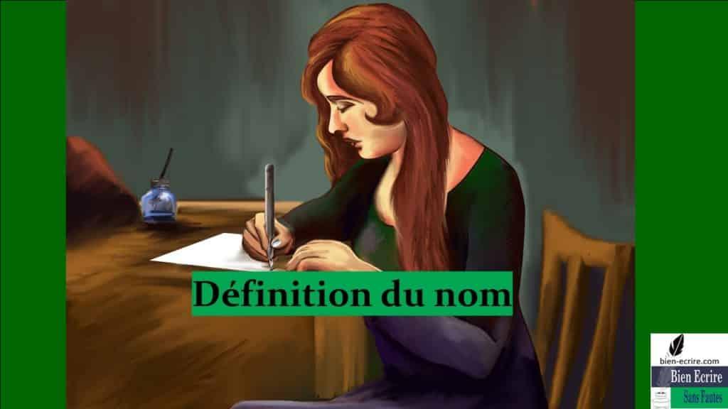 Définition du nom Repérer les classes grammaticales : le nom