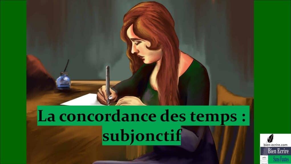 La concordance des temps : subjonctif