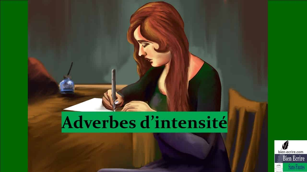 Adverbe 5- adverbes d'intensité