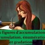 Figures d»énumération 1 – accumulation, gradation