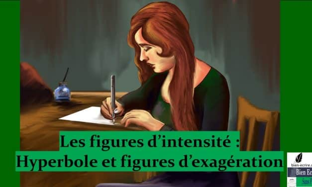 Figures d'intensité 2 – hyperbole et figures d'exagération