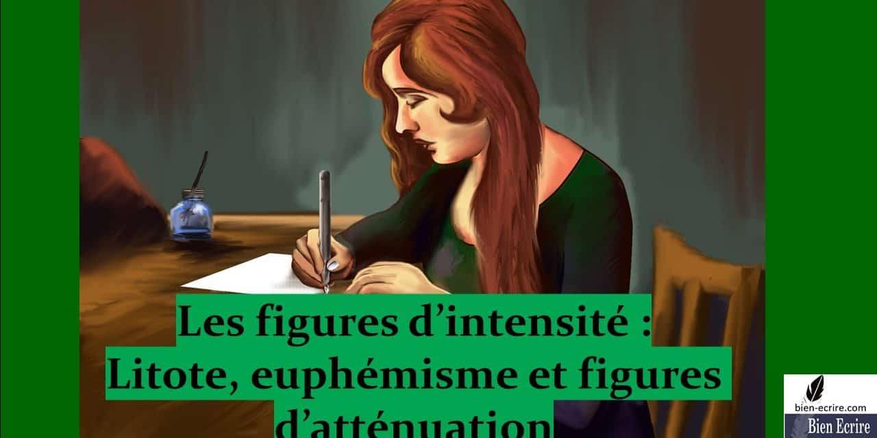 Figures d'intensité 3 – euphémisme, litote