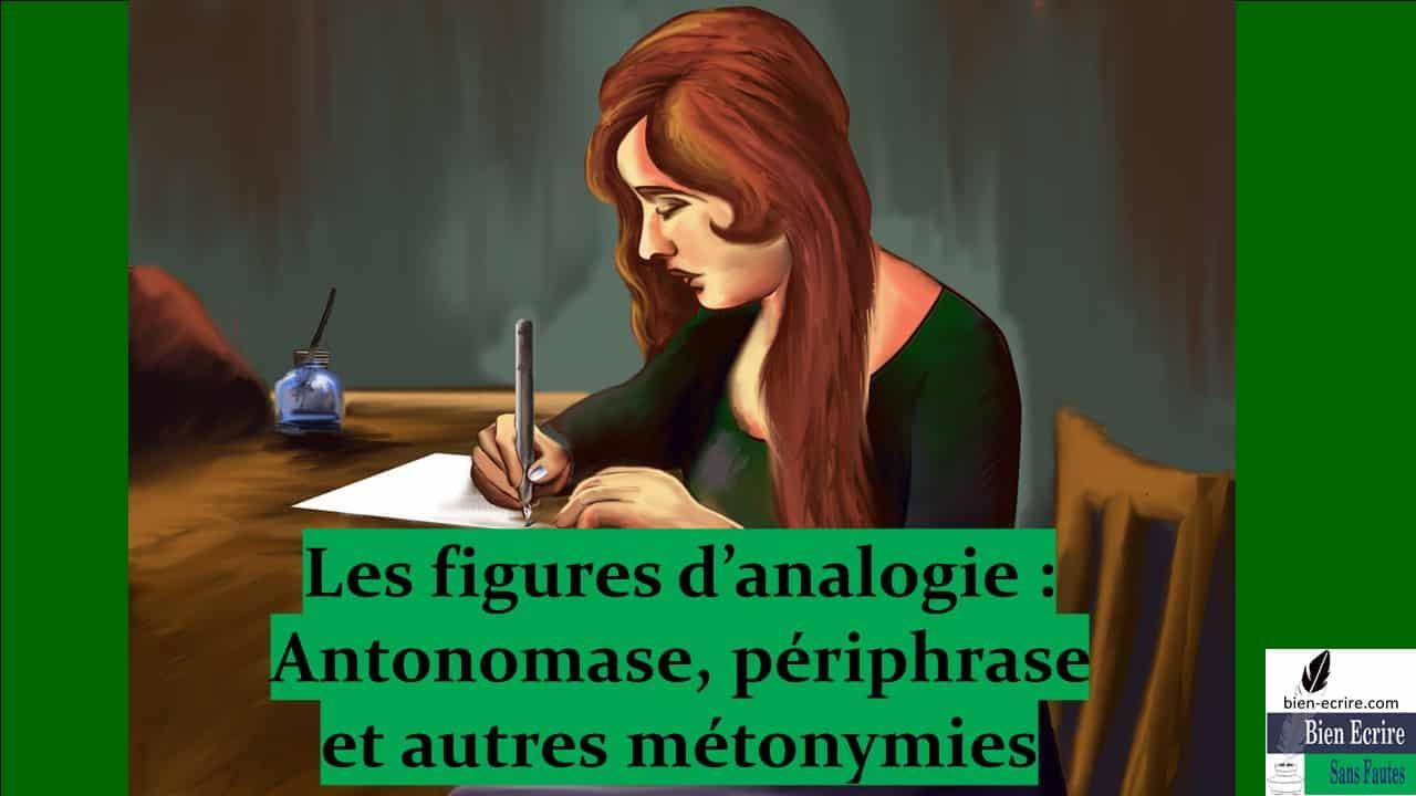 Figures d'analogie 9 – antonomase, périphrase, et autres métonymies