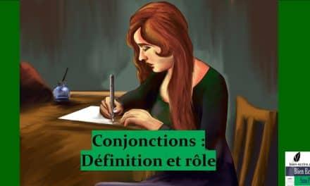 Conjonctions 1 – Définition et rôle