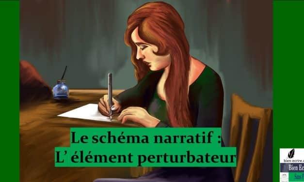 Schéma narratif 3 – Elément perturbateur
