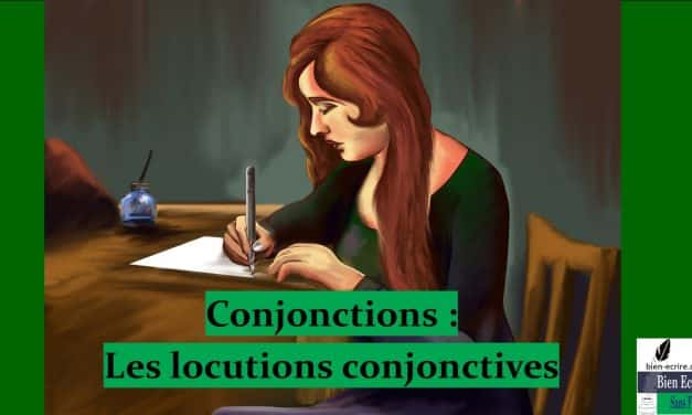 Conjonction 5 – Locutions conjonctives