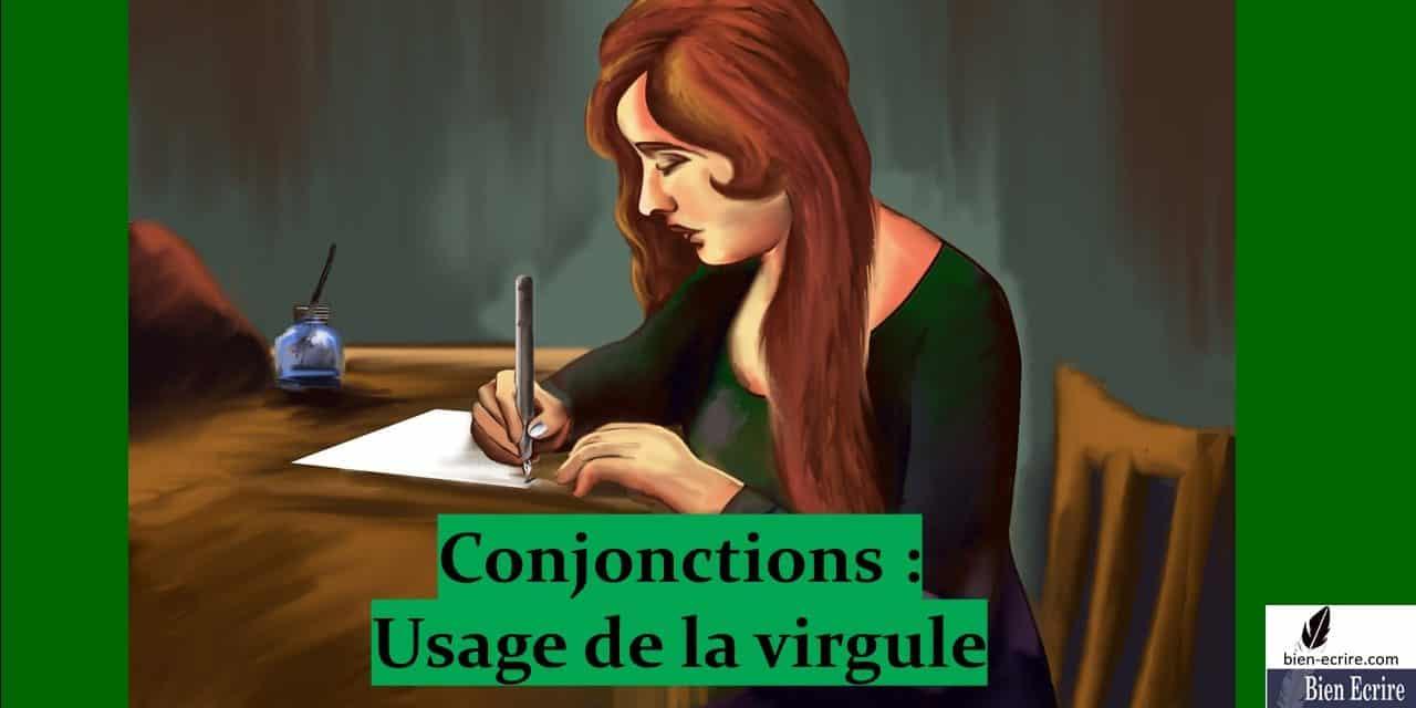 Conjonction 6 – Usage de la virgule