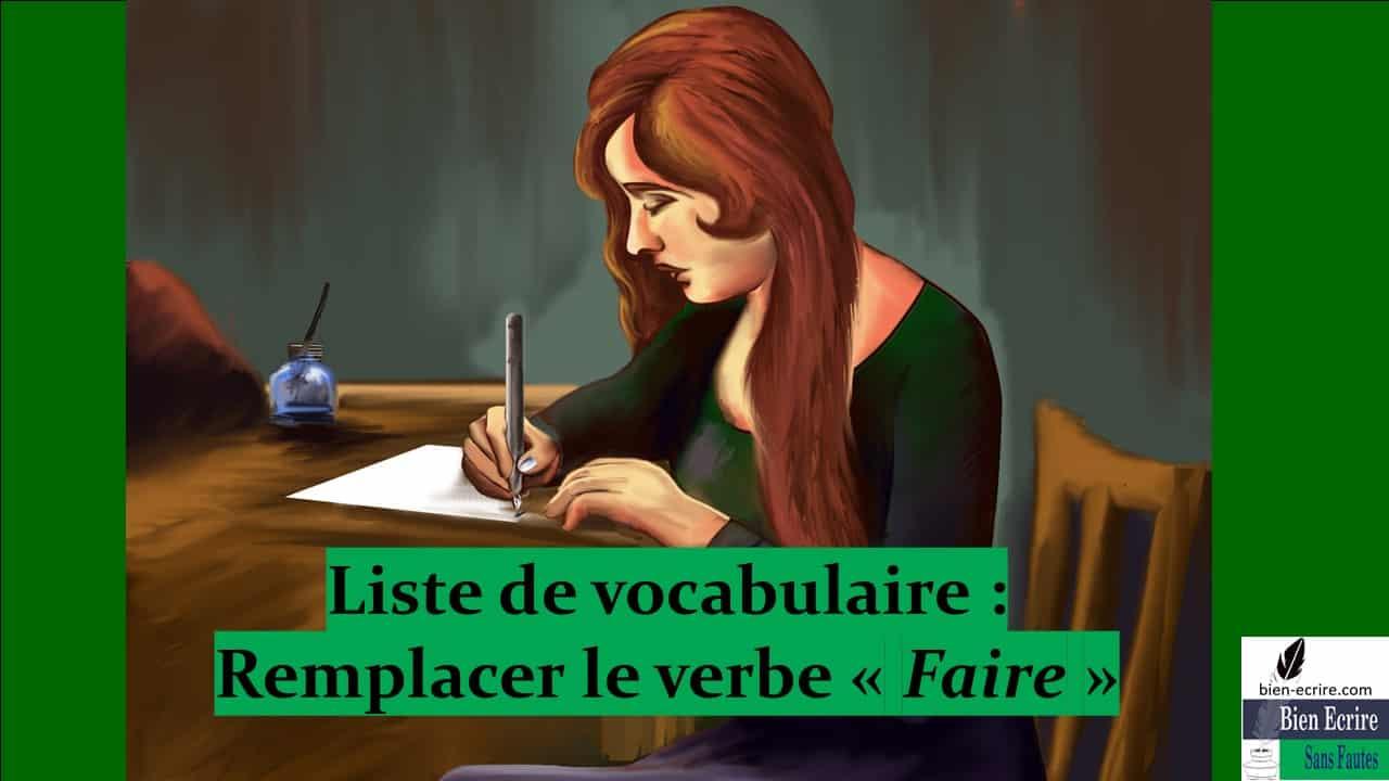 Liste 4 – remplacer le verbe faire