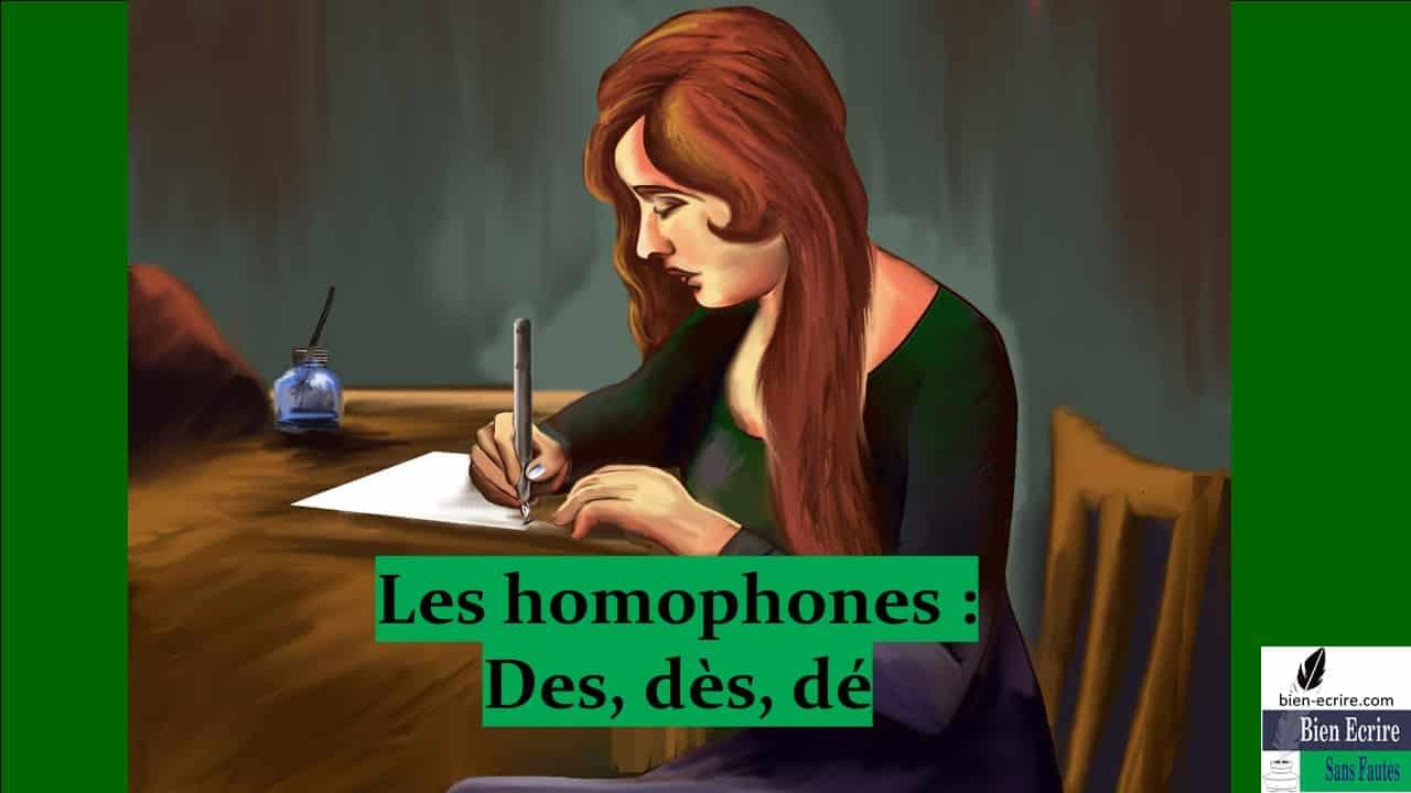Homophone 17- Des, dès ou dé ?