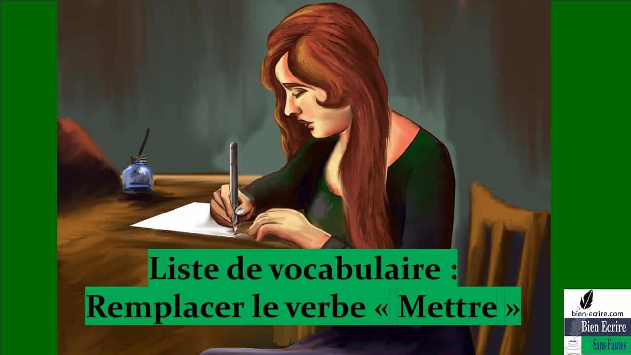 Liste 5 – remplacer le verbe mettre