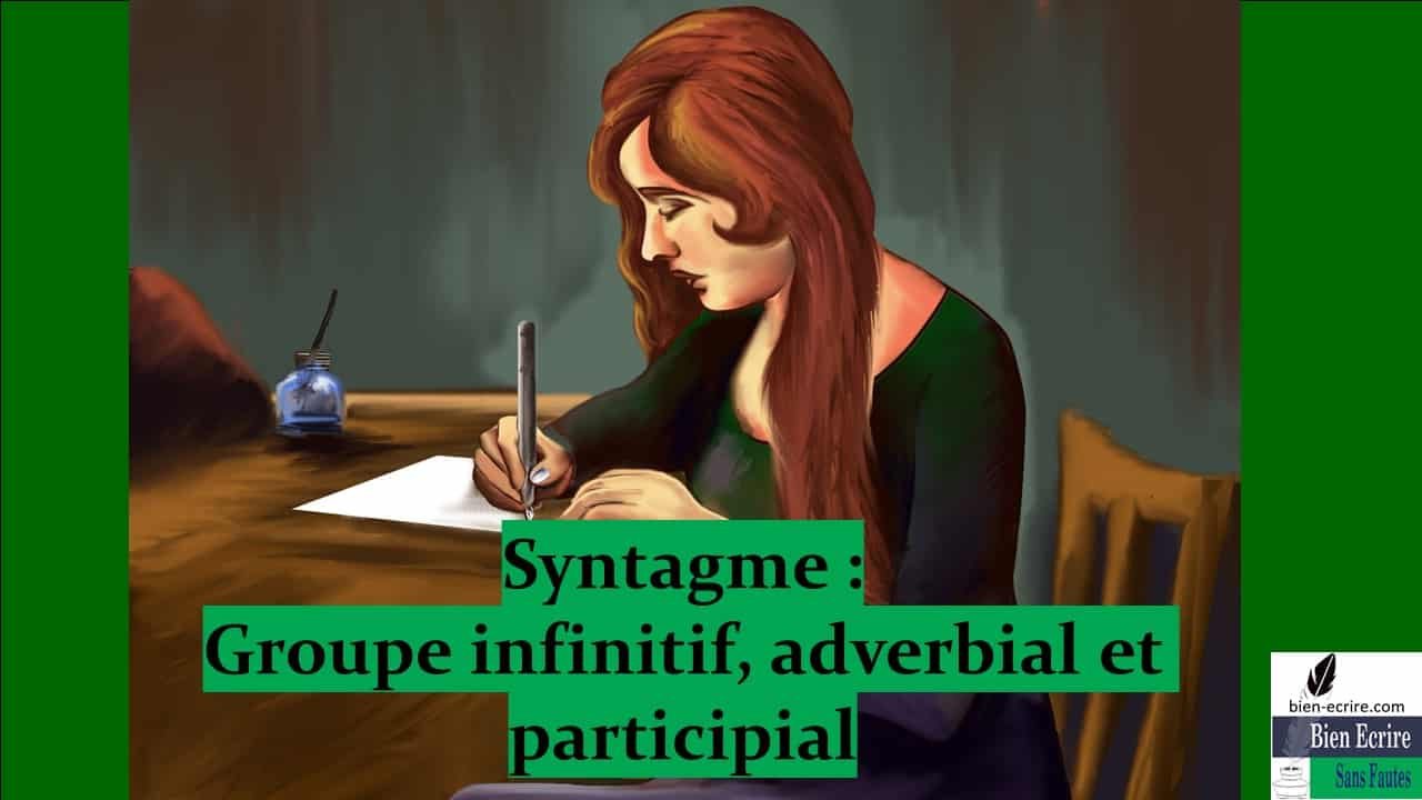 Syntagme 4 – Groupe infinitif, participial et adverbial