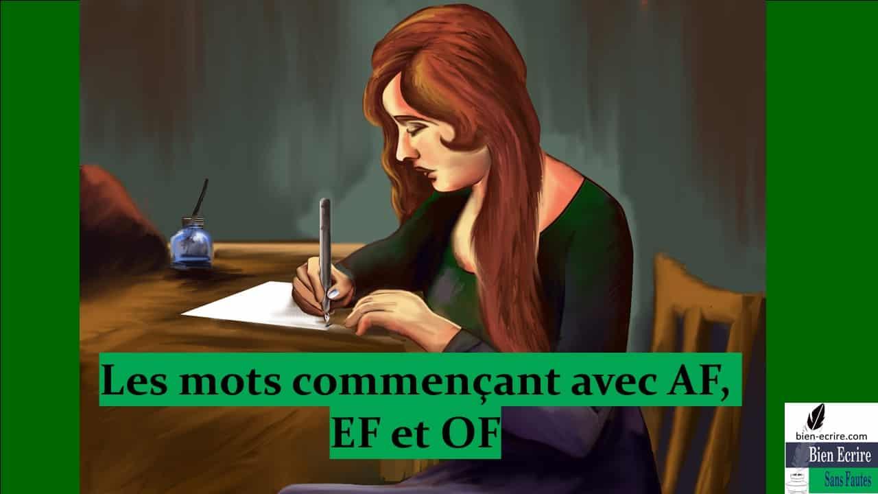 Orthographe 1 – mots commençant par AF, EF et OF