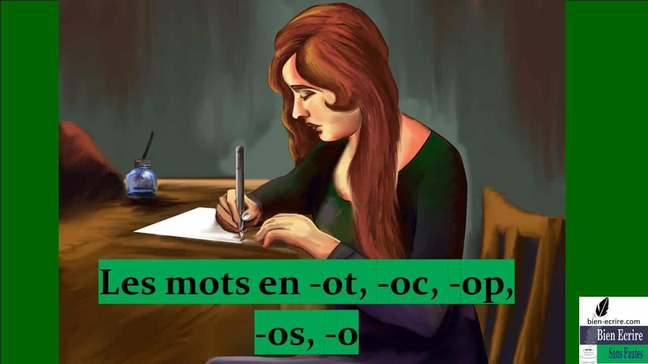 Orthographe 6 – Les noms en -ot, -oc, -op, -os, -o