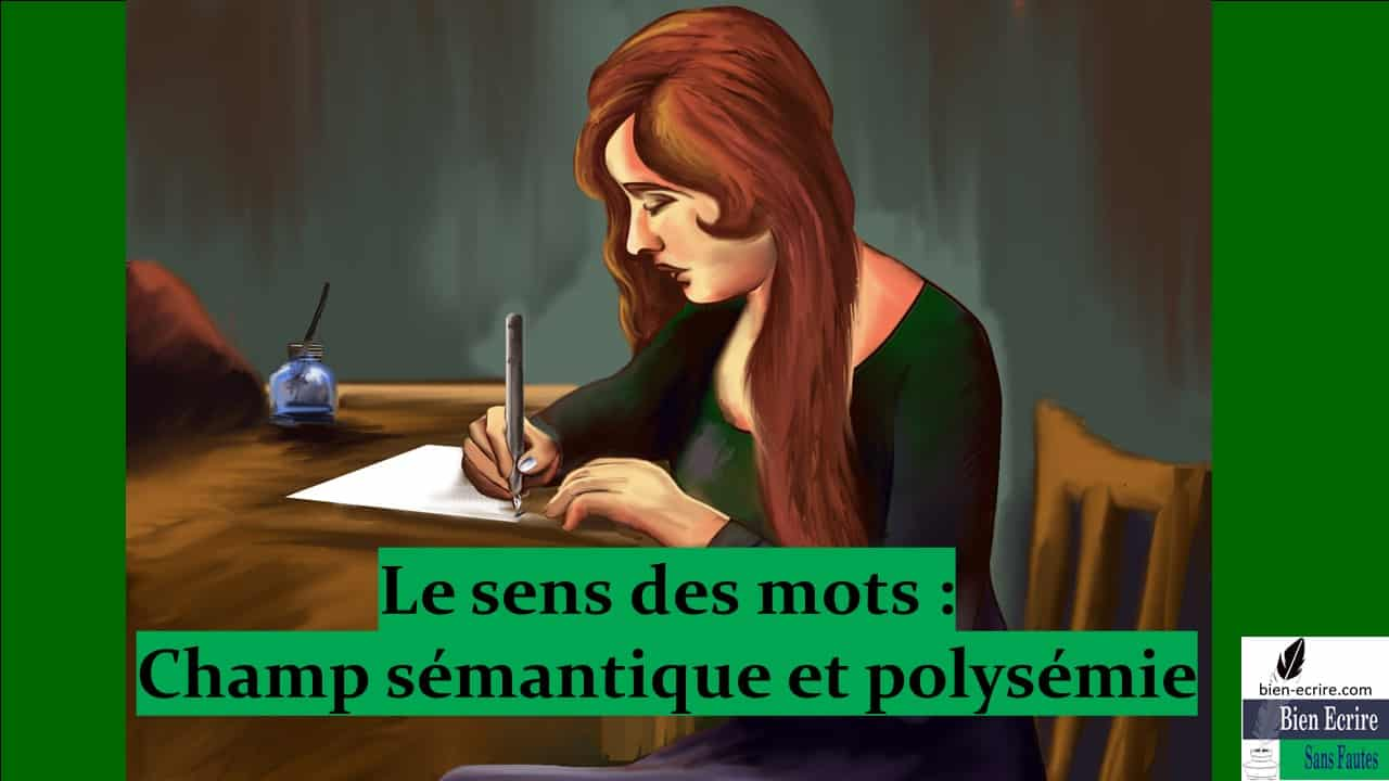 Sens des mots 2 – Polysémie, champ sémantique, sens abstrait, concret, contextuel