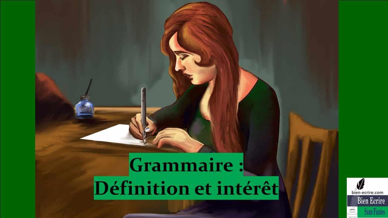 Grammaire 1 – Définition et intérêt