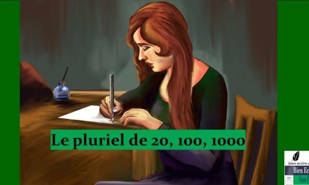 Orthographe 9 – le pluriel de 20, 100, 1000