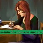 Noms féminins 7 – en -ure et -ule